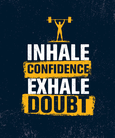 Inhale Confidence Exhale Doubt. Inspiring Creative Motivation Quote Poster Template. Vector Typography Banner Design