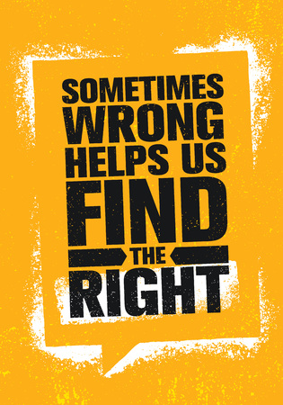 Sometimes Wrong Helps Us Find The Right. Inspiring Creative Motivation Quote Poster Template. Vector Typography Banner Ilustrace