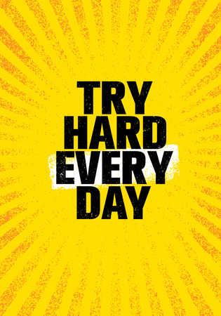 Try Hard Every Day. Inspiring Creative Motivation Quote Poster Template. Vector Typography Banner Design Concept Vettoriali
