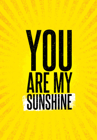You Are My Sunshine. Inspiring Creative Motivation Quote Poster Template. Vector Typography Banner Design Concept Иллюстрация
