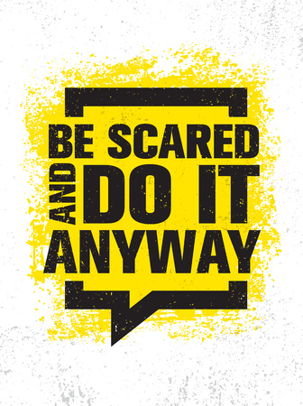 Be Scared And Do It Anyway. Inspiring Creative Motivation Quote Poster Template. Vector Typography Banner Design