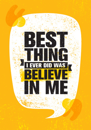 Best Thing I Ever Did Was Believe In Me, Inspiring Creative Motivation Quote Poster Template vector illustration Ilustração