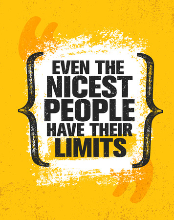 Even The Nicest People Have Their Limits. Inspiring Creative Motivation Quote Poster Template. Vector Typography Banner Ilustração