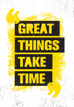Great Things Take Time. Inspiring Creative Motivation Quote Poster Template. Vector Typography Banner Design Concept Ilustração