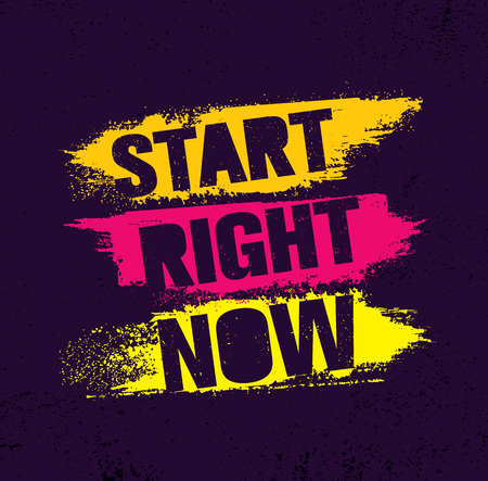 Start Right Now. Inspiring Creative Motivation Quote Poster Template With Brush Stroke. Vector Typography Banner Design
