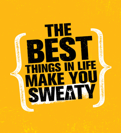 The best things in life make you sweaty. Workout and fitness gym design element concept. Creative custom vector sign. Ilustração
