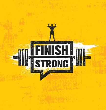 Terminar fuerte. Entrenamiento inspirador y signo de ilustración de cita de motivación de gimnasio de fitness. Vector de deporte fuerte creativo