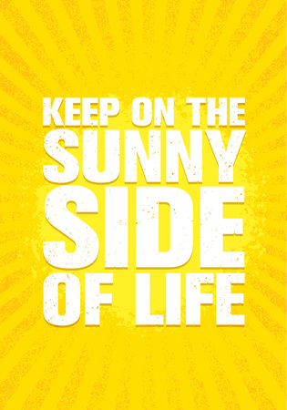Keep On The Sunny Side Of Life. Inspiring Creative Motivation Quote Poster Template. Vector Typography Banner Design