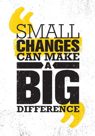 Los pequeños cambios pueden hacer una gran diferencia. Plantilla inspiradora del cartel de la cita de la motivación creativa. Tipografía vectorial