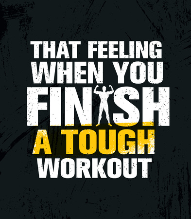 That Feeling When You Finish A Tough Workout. Inspiring Workout and Fitness Gym Motivation Quote Illustration Sign
