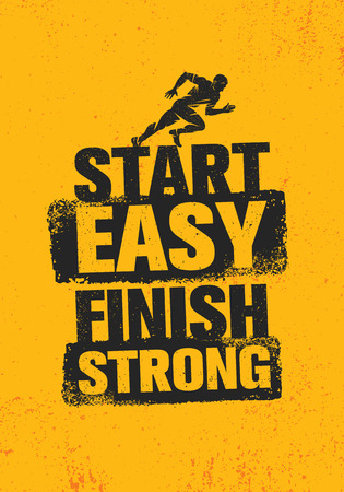 Start Easy. Finish Strong. Workout and Fitness Inspiring Gym Motivation Quote Illustration Sign. Ilustração