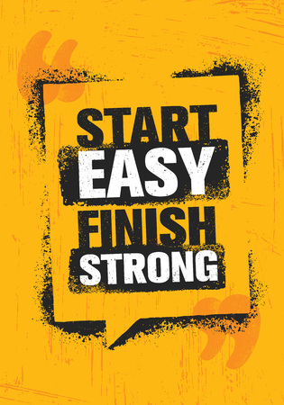 Start Easy. Finish Strong. Workout and Fitness Inspiring Gym Motivation Quote Illustration Sign. Ilustração