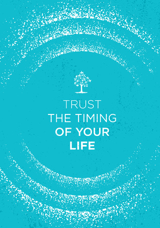 Trust The Timing Of Your Life. Inspiring Creative Motivation Quote Poster Template.