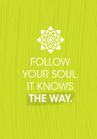 Follow Your Soul. It Knows The Way. Zen Inspiring Creative Motivation Quote Poster Template. Vector Typography Иллюстрация