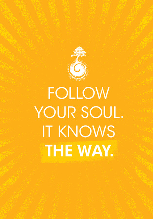 Follow Your Soul. It Knows The Way. Zen Inspiring Creative Motivation Quote Poster Template. Vector Typography Ilustração