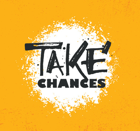 Take a Chances. Gym motivational quote with grunge effect and barbell. Workout inspirational Poster
