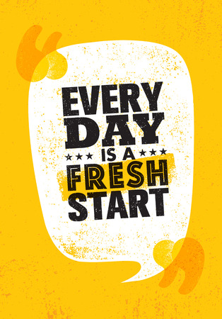 Every Day Is a Fresh Start. Inspiring Creative Motivation Quote Poster Template. Vector Typography Banner Design Concep