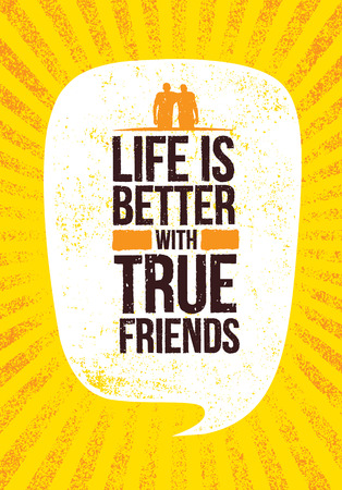 Life Is Better With True Friends. Inspiring Motivation Quote Vector Illustration On Rough Grunge Background