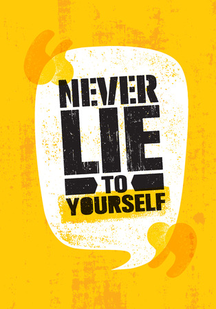Never Lie To Yourself. Inspiring Creative Motivation Quote Poster Template. Vector Typography Banner Design Concept On Grunge Texture Rough Background