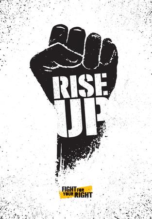 Alzati. Combatti per il tuo concetto di illustrazione del manifesto di motivazione giusta. Disegno dell'illustrazione del pugno vettoriale ruvido Vettoriali