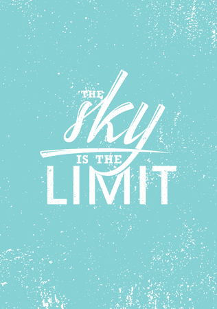 The Sky Is The Limit. Inspiring Creative Motivation Quote Poster Template. Vector Typography Banner Design Concept On Grunge Texture Rough Background