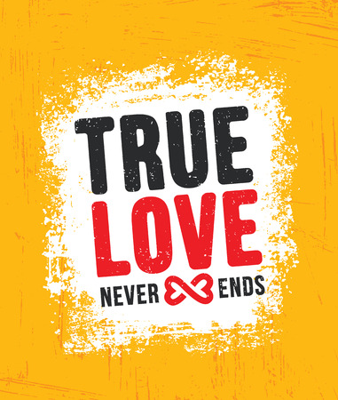True Love Never Ends. Inspiring Creative Motivation Quote Poster Template. Vector Typography Banner Design Ilustração