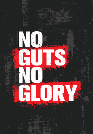 No Guts. No Glory. Inspiring Creative Motivation Quote Poster Template. Vector Typography Banner Design Concept On Grunge Texture Rough Background