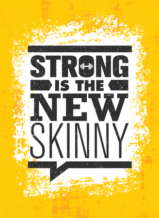 Strong Is The New Skinny. Fitness Gym Muscle Workout Motivation Quote Poster Vector Concept. Creative Bold Inspiring Typography Illustration On Grunge Texture Rough Background
