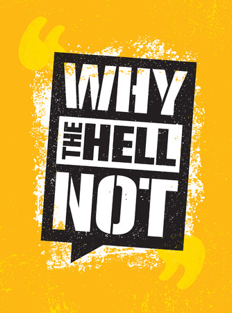 Why The Hell Not. Inspiring Creative Motivation Quote Poster Template. Vector Typography Banner Design Concept Stockfoto - 110859644