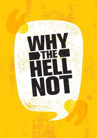 Why The Hell Not. Inspiring Creative Motivation Quote Poster Template. Vector Typography Banner Design Concept Stockfoto - 110859645