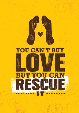 No puedes comprar amor, pero puedes rescatarlo. Plantilla inspiradora del cartel de la cita de la motivación creativa sobre el perro.