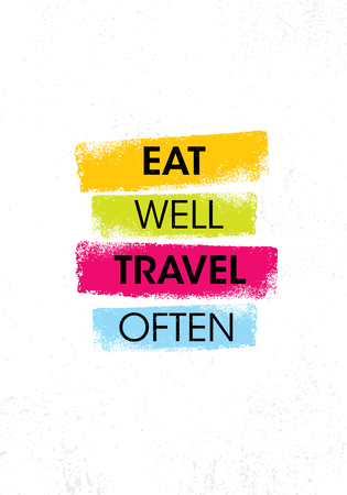 Eat Well. Travel Often. Inspiring Creative Motivation Quote Poster Template. Vector Typography Banner Design Concept On Grunge Texture Rough Background