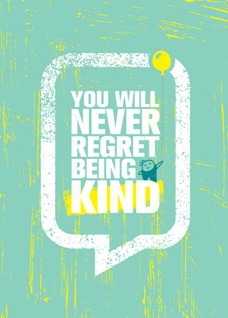 You Will Never Regret Being Kind. Cute Inspiring Creative Motivation Quote Poster Template. Vector Typography Banner Design Concept On Grunge Texture Rough Background