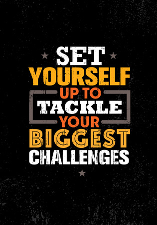 Set Yourself Up To Tackle Your Biggest Challenges. Inspiring Creative Motivation Quote Poster Template Иллюстрация