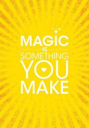 Magic Is Something You Make. Inspiring Creative Motivation Quote Poster Template. Vector Typography Banner Design