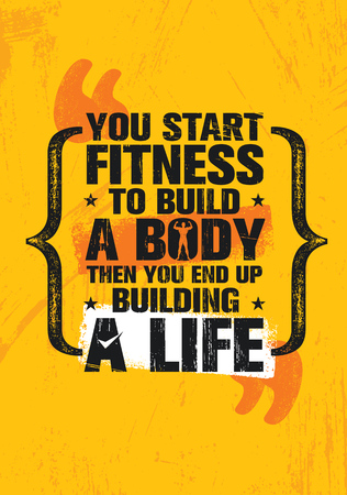 You Start Fitness To Build A Body Then You End Up Building A Life. Fitness Gym Muscle Workout Motivation Quote Poster Vector Concept. Creative Bold Inspiring Typography Illustration