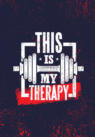 This Is My Therapy. Fitness Muscle Workout Motivation Quote Poster Vector Concept. Inspiring Gym Creative Bold Typography Illustration On Grunge Texture Rough Background With Dumbbell