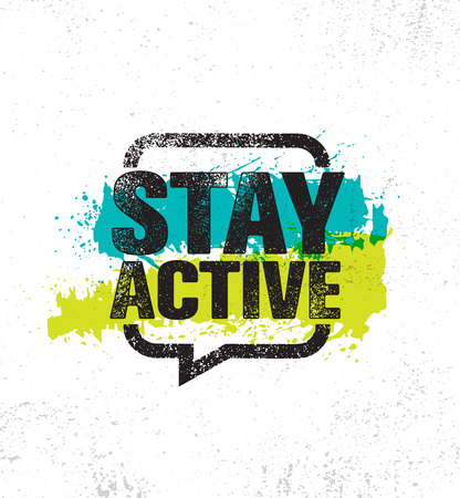 Stay Active. Inspiring Creative Motivation Healthy Life Quote Poster Template. Vector Typography Banner Design Concept On Grunge Texture Rough Background Illustration