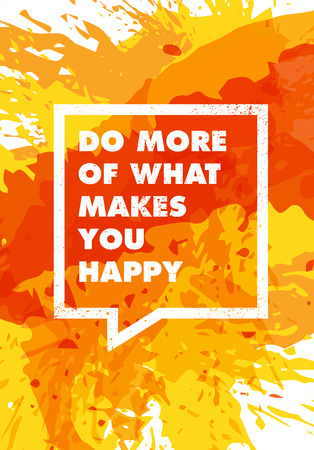 Do more of what makes you happy. Inspiring Creative Motivation Quote Poster Template. Vector Typography Banner Design Concept On Grunge Texture Rough Background Foto de archivo - 110122482
