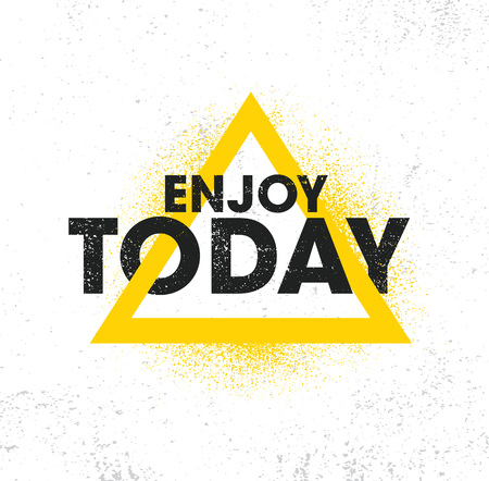 Enjoy Today. Inspiring Creative Motivation Quote Poster Template. Vector Typography Banner Design Concept On Grunge Texture Rough Background