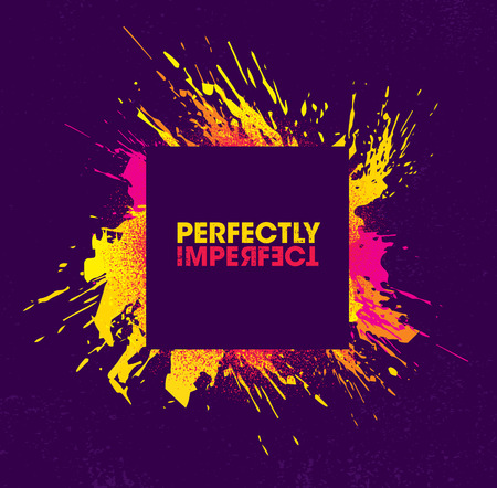 Perfectly Imperfect. Inspiring Creative Motivation Quote Poster Template. Vector Typography Banner Design Concept On Grunge Texture Rough Background