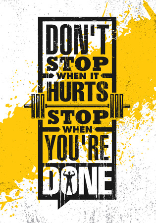 Dont Stop When It Hurts. Stop When Youre Done. Inspiring Creative Motivation Quote Poster Template. Vector Typography Banner Design Concept On Grunge Texture Rough Background  イラスト・ベクター素材