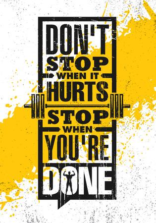 Non fermarti quando fa male. Fermati quando hai finito. Modello del manifesto di citazione di motivazione creativa d'ispirazione. Concetto di design dell'insegna di tipografia di vettore su fondo ruvido di struttura di lerciume