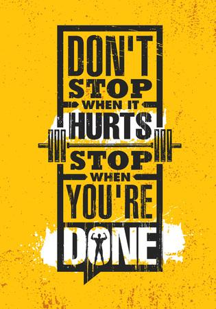 Nie przestawaj, gdy boli. Zatrzymaj się, gdy skończysz. Inspirujący kreatywny motywacja cytat plakat szablon. Koncepcja projektowa transparent typografia wektor na grunge tekstury szorstkim tle