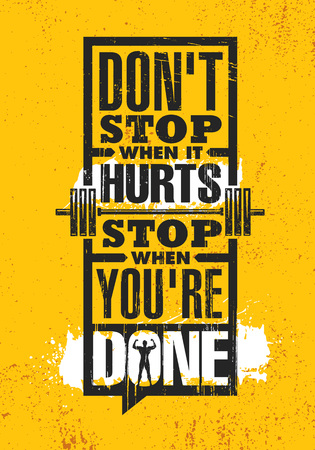 Don't Stop When It Hurts. Stop When You're Done. Inspiring Creative Motivation Quote Poster Template. Vector Typography Banner Design Concept On Grunge Texture Rough Background