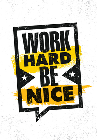 Work Hard Be Nice. Inspiring Creative Motivation Quote Poster Template. Vector Typography Banner Design Concept On Grunge Texture Rough Background