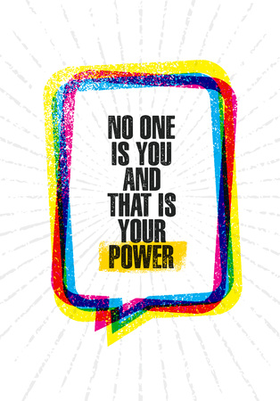 No One Is You And That Is Your Power. Inspiring Creative Motivation Quote Poster Template. Vector Typography Banner Design Concept On Grunge Texture Rough Background