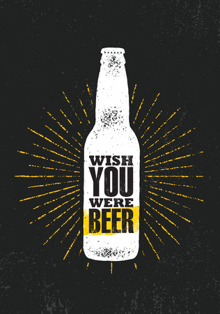 Wish You Were Beer. Craft Beer Local Brewery Motivation Quote Artisan Creative Vector Sign Concept. Rough Handmade Alcohol Banner. Beverage Menu Page Design Element On Organic Texture Background Illusztráció