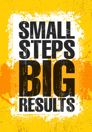 Small Steps. Big Results. Inspiring Creative Motivation Quote Poster Template. Vector Typography Banner Design Concept