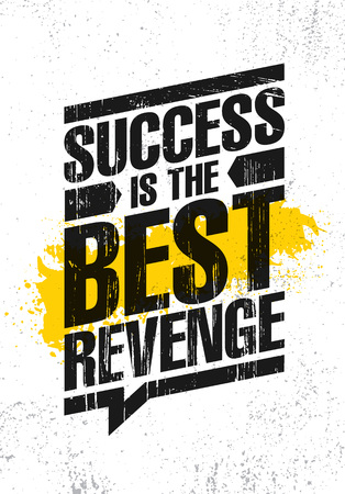 Success Is The Best Revenge. Inspiring Creative Motivation Quote Poster Template. Vector Typography Banner